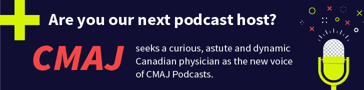 Podcast host   We're looking for the new voice of CMAJ Podcasts